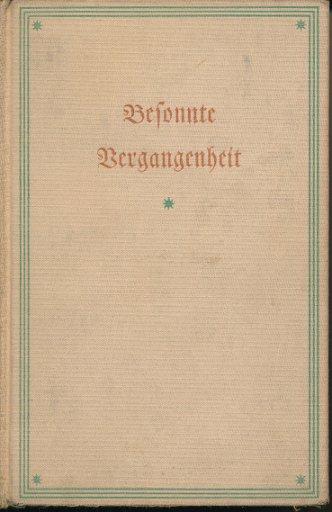 Besonnte Vergangenheit – Lebenserinnungen (1859-1919)