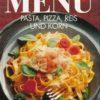 Das neue Menü – Pasta, Pizza, Reis und Korn