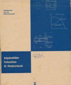 Aufgabenblätter Fachzeichnen für Montiererberufe  DDR-Berufsausbildung
