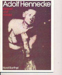 Adolf Hennecke – Beispiel und Vorbild