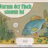 Warum der Fisch stumm ist