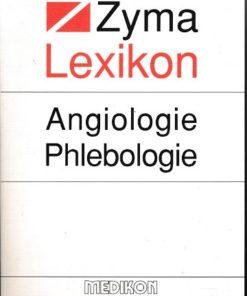 Zyma Lexikon Angiologie Phlebologie  Band 1 A-L