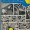 Maschinenelemente, Baugruppen und ihre Montage Teil 1  DDR-berufsbildendes Lehrbuch