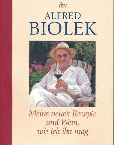 Alfred Biolek – Meine neuen Rezepte und Wein, wie ich ihn mag