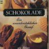 Schokolade – Ein unwiderstehlicher Genuß