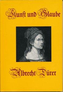 Kunst und Glaube bei Albrecht Dürer  DDR-Buch