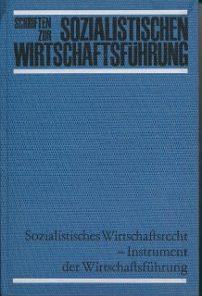 Sozialistisches Wirtschaftsrecht – Instrument der Wirtschaftsführung  DDR-Buch