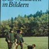 Das Weidwerk in Bildern  DDR-Buch