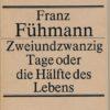 Zweiundzwanzig Tage oder die Hälfte des Lebens  DDR-Buch