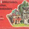 Von Eichhörnchen, Häschen, Bärenkindern