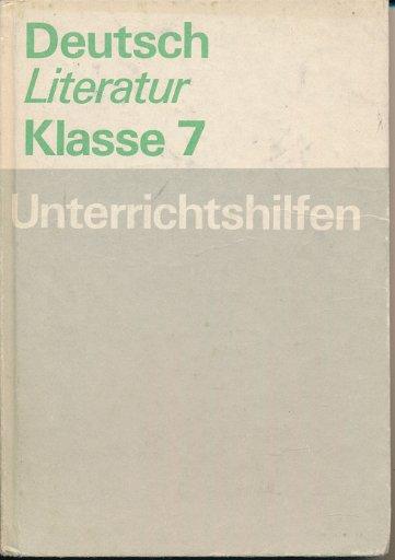 Deutsch / Literatur Klasse 7 Unterrichtshilfen  DDR-Lehrerbuch