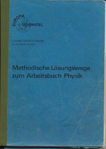 Methodische Lösungswege zum Arbeitsbuch Physik