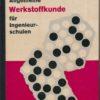 Allgemeine Werkstoffkunde für Ingenieurschulen  DDR-Fachschullehrbuch