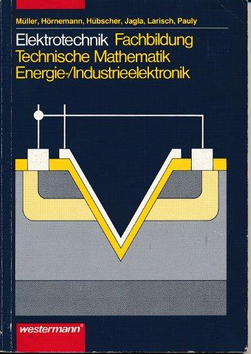 Elektrotechnik Fachbildung Technische Mathematik Energie-/Industrieelektronik