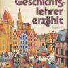Der Geschichtslehrer erzählt  Band 2  DDR-Buch