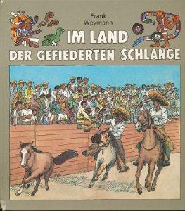 Im Land der gefiederten Schlange  DDR-Buch