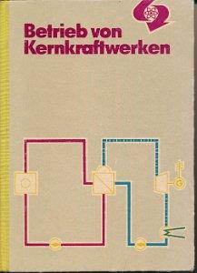Betrieb von Kernkraftwerken  DDR-berufsbildende Literatur