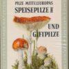 Pilze Mitteleuropas Speisepilze II und Giftpilze