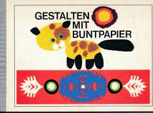 Gestalten mit Buntpapier  DDR-Beschäftigungsheft
