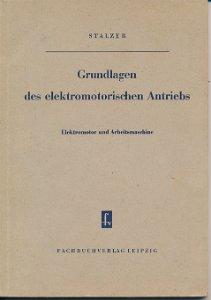 Grundlagen des elektromotorischen Antriebs  DDR-Fachschullehrbuch