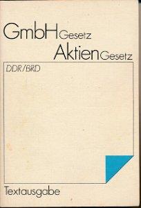 GmbH-Gesetz / Aktiengesetz DDR-BRD  DDR-Buch