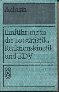 Einführung in die Biostatistik, Reaktionskinetik und EDV  DDR-Fachbuch