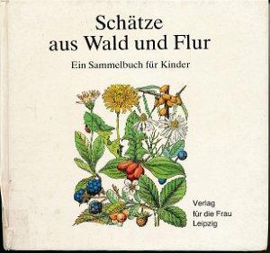 Schätze aus Wald und Flur  DDR-Buch