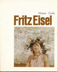 Fritz Eisel – Malerei, Grafik  DDR-Buch