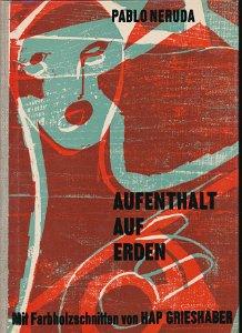 Pablo Neruda – Aufenthalt auf Erden  /  handsigniertes DDR-Buch