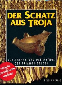 Der Schatz aus Troja – Schliemann und der Mythos des Priamos-Goldes