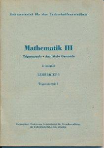Mathematik III Trigonometrie – Analytische Geometrie Lehrbrief 1  DDR-Lehrmaterial