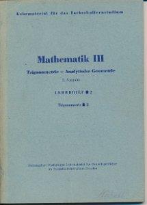 Mathematik III Trigonometrie – Analytische Geometrie Lehrbrief 2  DDR-Lehrmaterial