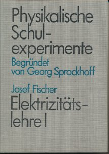 Physikalische Schulexperimente – Elektrizitätslehre I   DDR-Buch