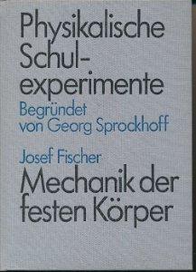 Physikalische Schulexperimente – Mechanik der festen Körper  DDR-Buch