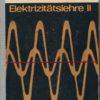 Physikalische Schulversuche-Elektrizitätslehre II  9.Teil  DDR-Buch