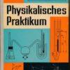 Physikalisches Praktikum für Anfänger  DDR-Hochschullehrbuch