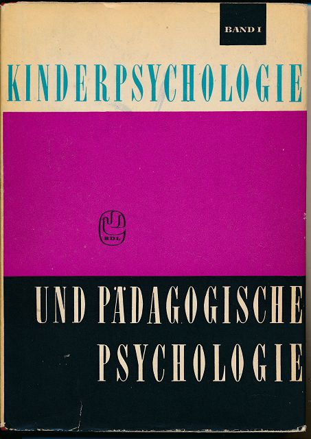 Kinderpsychologie und pädagogische Psychologie Band 1