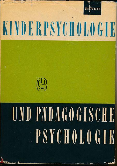 Kinderpsychologie und pädagogische Psychologie Band 2