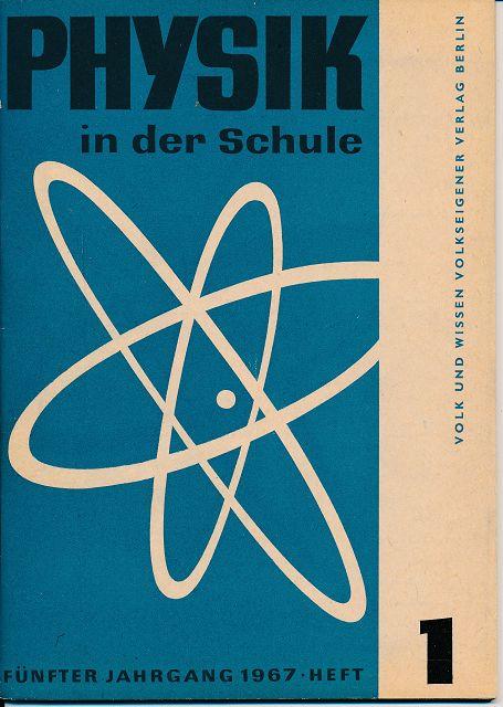 Physik in der Schule  Heft 1-12/1967 außer Heft 6