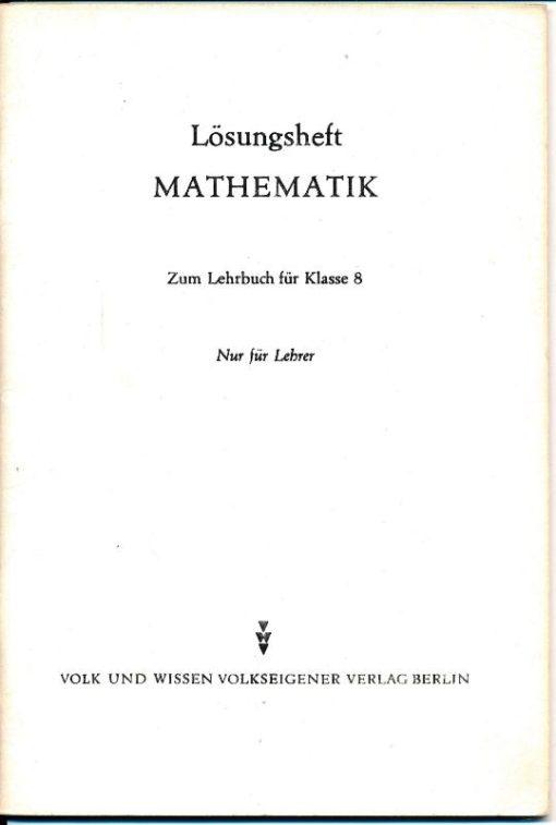 Lösungsheft Mathematik – Zum Lehrbuch für Klasse 8