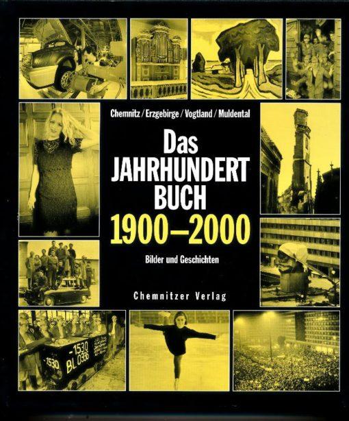 Das Jahrhundertbuch 1900 bis 2000