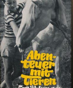Abenteuer mit Tieren / Erzählungen