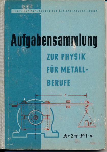 Aufgabensammlung zur Physik für Metallberufe  Teil I
