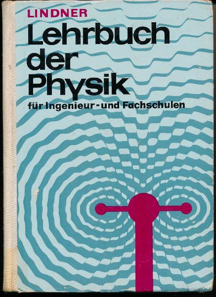 Lehrbuch der Physik für Ingenieur- und Fachschulen