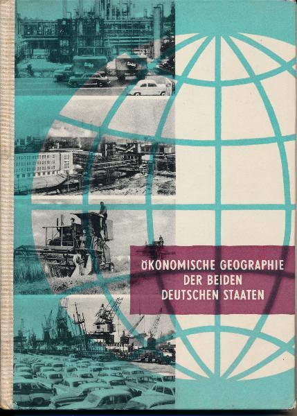 Ökonomische Geographie der beiden deutschen Staaten