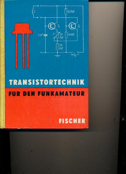 Transistortechnik für den Funkamateur