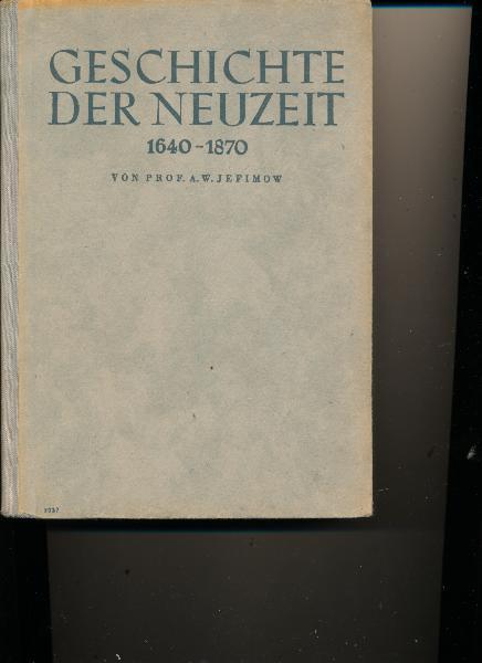 Geschichte der Neuzeit 1640 – 1870