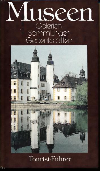 Tourist-Führer Museen ? Galerien, Sammlungen, Gedenkstätten