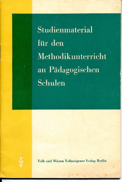 Studienmaterial für den Methodikunterricht an Pädagogischen Schulen