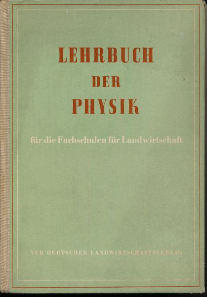 Lehrbuch der Physik für die Fachschulen für Landwirtschaft